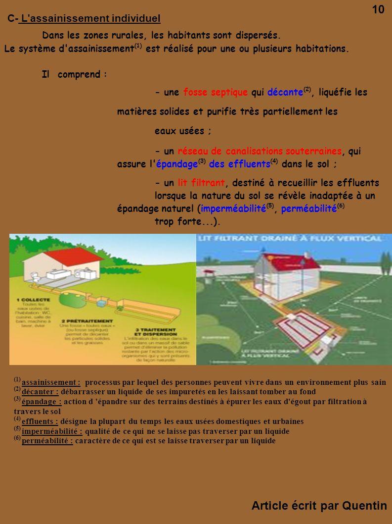 C- L'assainissement individuel Dans les zones rurales, les habitants sont dispersés. Le système d'assainissement (1) est réalisé pour une ou plusieurs
