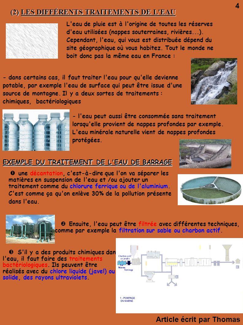 (2) LES DIFFÉRENTS TRAITEMENTS DE L'EAU (2) LES DIFFÉRENTS TRAITEMENTS DE L'EAU L'eau de pluie est à l'origine de toutes les réserves d'eau utilisées