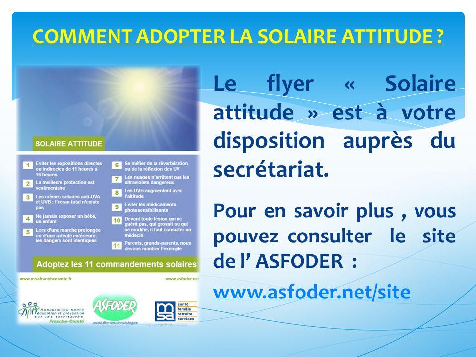 Le flyer « Solaire attitude » est à votre disposition auprès du secrétariat.