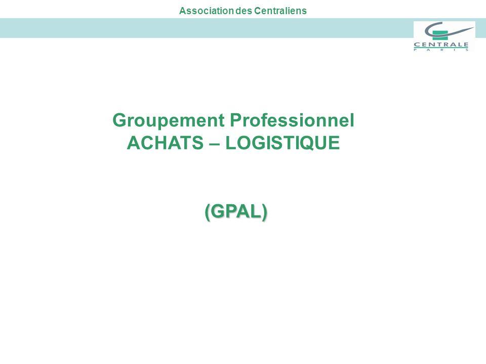 Association des Centraliens Groupement Professionnel ACHATS – LOGISTIQUE (GPAL)