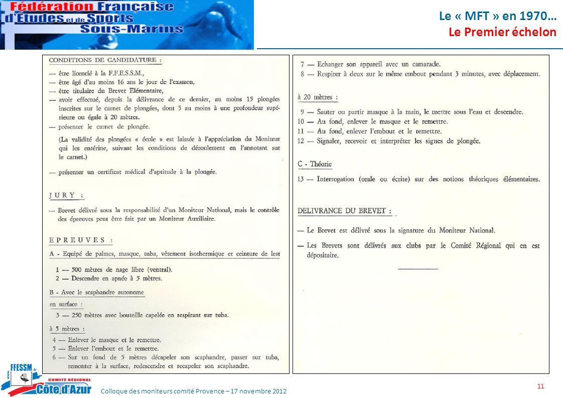 Colloque des moniteurs comité Provence – 17 novembre 2012 Le « MFT » en 1970… Le Premier échelon 11
