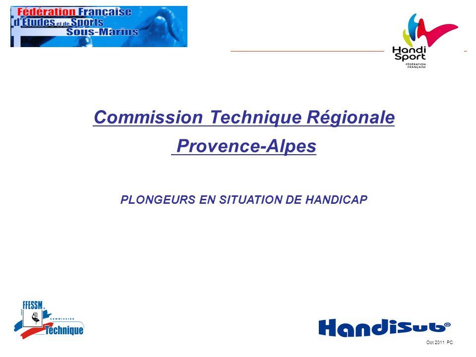 Oct 2011 PC Commission Technique Régionale Provence-Alpes PLONGEURS EN SITUATION DE HANDICAP
