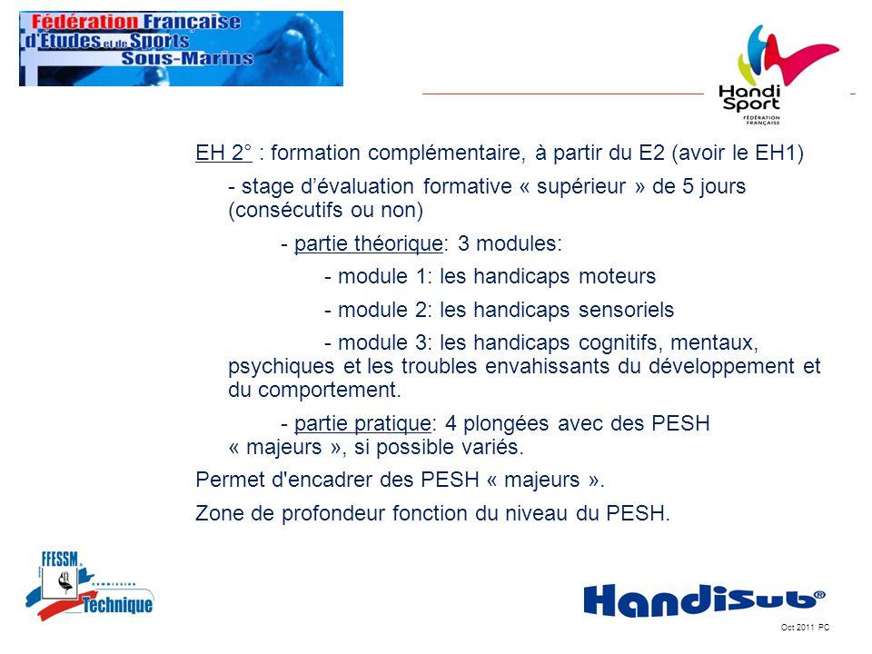 Oct 2011 PC EH 2° : formation complémentaire, à partir du E2 (avoir le EH1) - stage dévaluation formative « supérieur » de 5 jours (consécutifs ou non