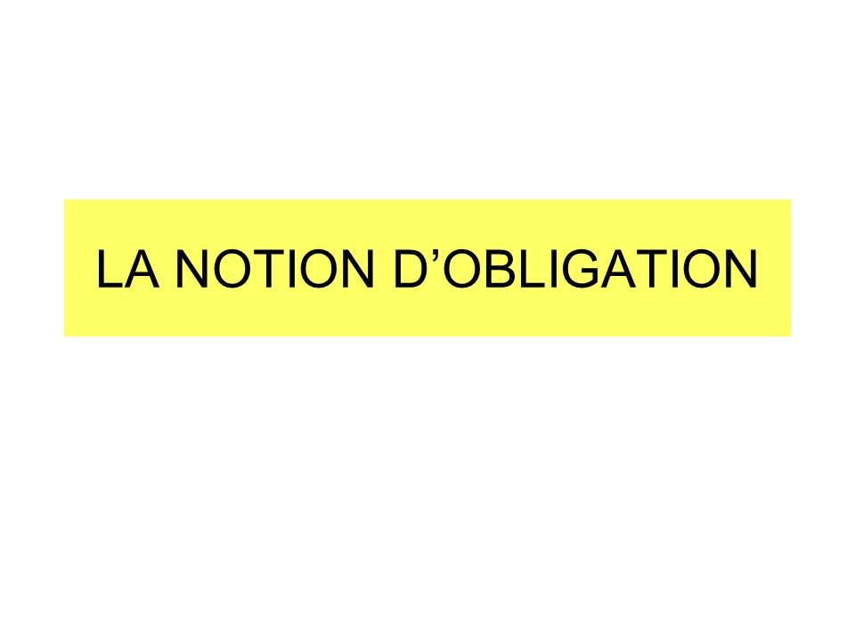 LA NOTION DOBLIGATION