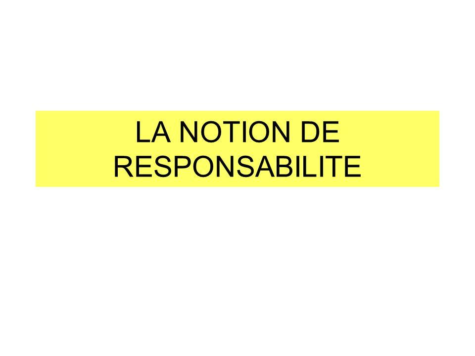 LA NOTION DE RESPONSABILITE