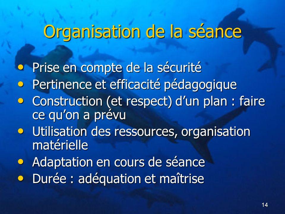 14 Organisation de la séance Prise en compte de la sécurité Prise en compte de la sécurité Pertinence et efficacité pédagogique Pertinence et efficaci