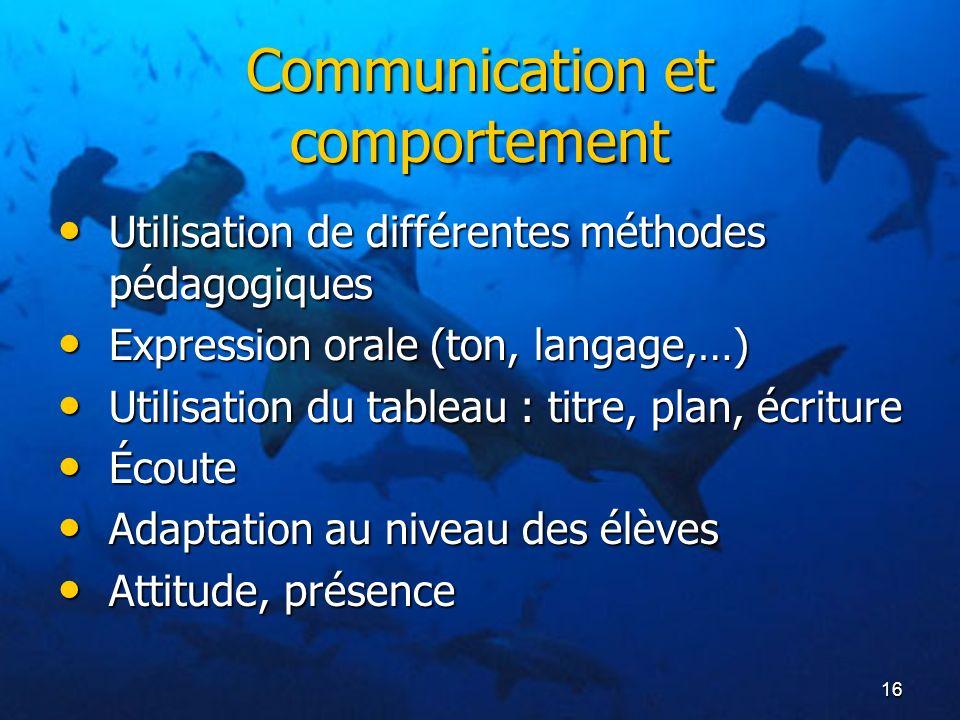 16 Communication et comportement Utilisation de différentes méthodes pédagogiques Utilisation de différentes méthodes pédagogiques Expression orale (t