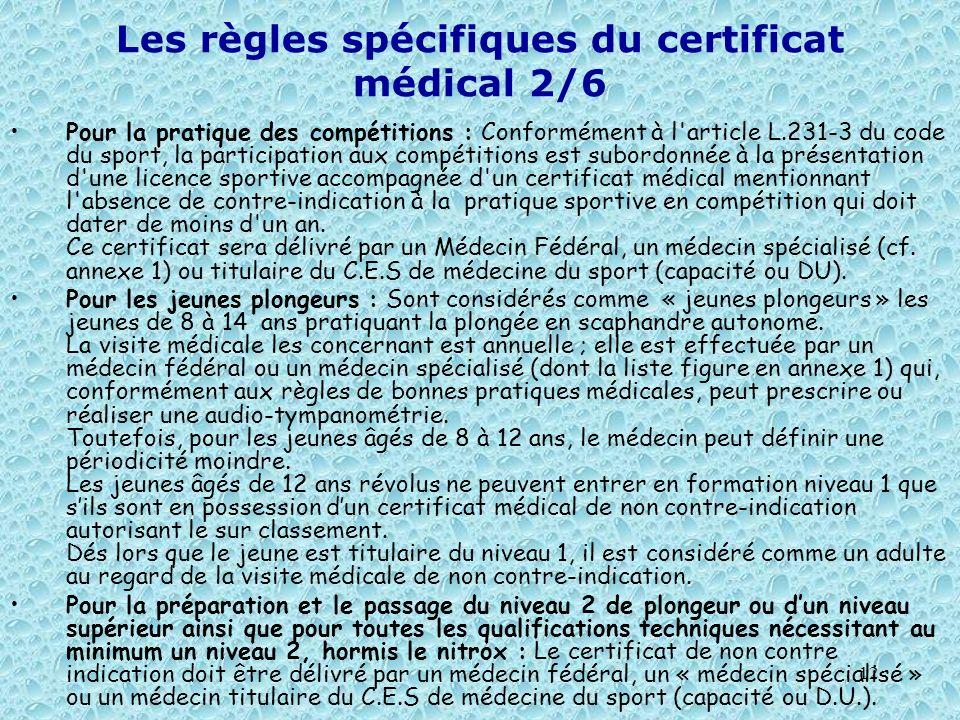 12 Les règles spécifiques du certificat médical 2/6 Pour la pratique des compétitions : Conformément à l'article L.231-3 du code du sport, la particip