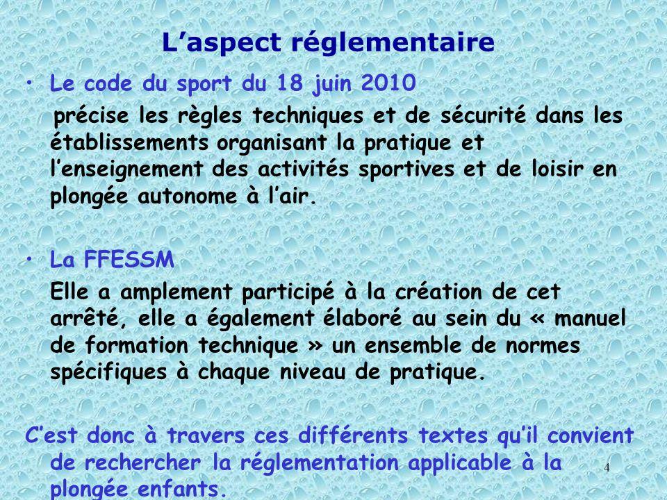 5 Les textes et la plongée enfants Le code du sport Celui ci ne fait aucunement allusion à la population enfant.