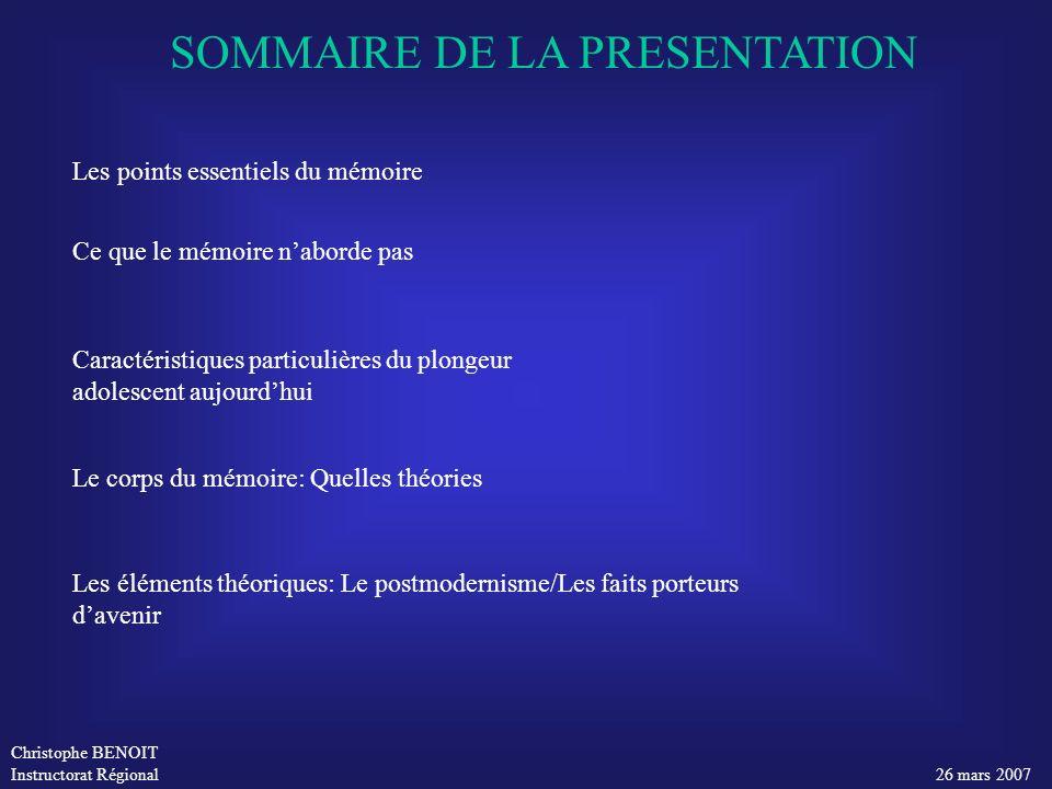 Christophe BENOIT Instructorat Régional 26 mars 2007 SOMMAIRE DE LA PRESENTATION Les points essentiels du mémoire Ce que le mémoire naborde pas Caract
