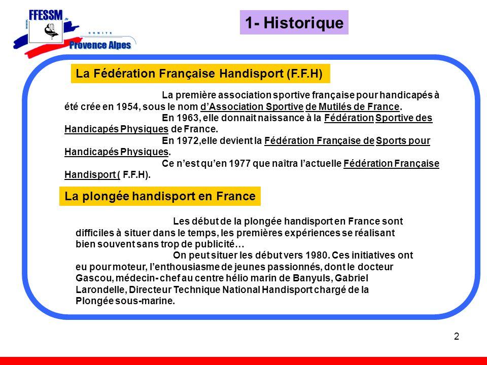 2 1- Historique La première association sportive française pour handicapés à été crée en 1954, sous le nom dAssociation Sportive de Mutilés de France.