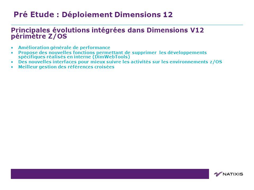 COPIL du 31/08/2011COPIL du11 Principales évolutions intégrées dans Dimensions V12 périmètre Z/OS Amélioration générale de performance Propose des nou
