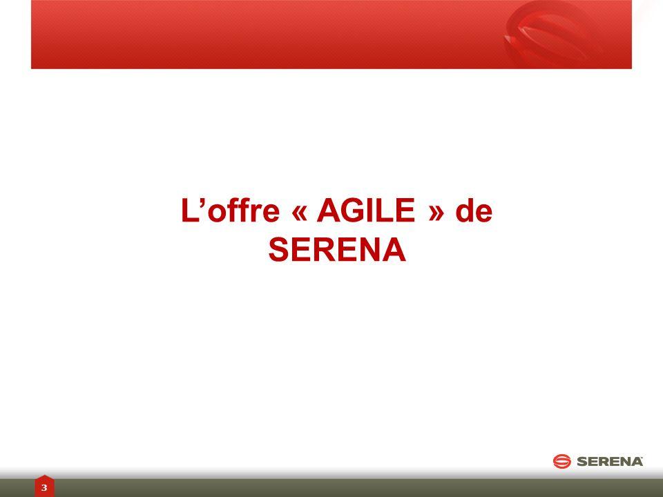 Loffre « AGILE » de SERENA 3