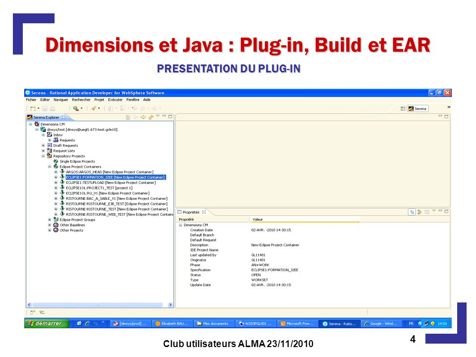 Dimensions et Java : Plug-in, Build et EAR 4 Club utilisateurs ALMA 23/11/2010 PRESENTATION DU PLUG-IN