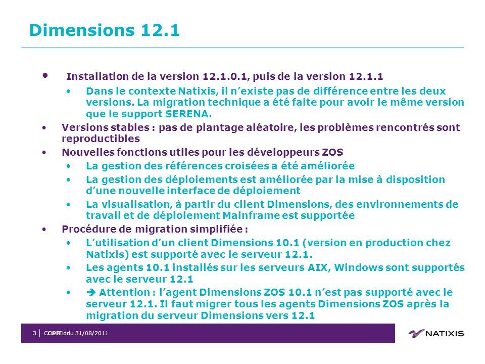 COPIL du 31/08/2011COPIL du3 Installation de la version 12.1.0.1, puis de la version 12.1.1 Dans le contexte Natixis, il nexiste pas de différence entre les deux versions.