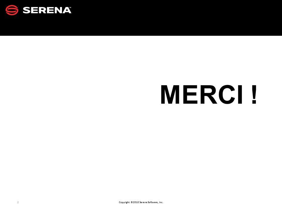 13 Copyright ©2010 Serena Software, Inc. COUVERTURE FONCTIONNELLE SBM en quelques mots