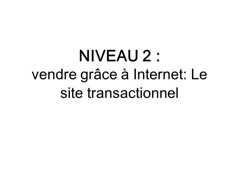 NIVEAU 1 : le site catalogue