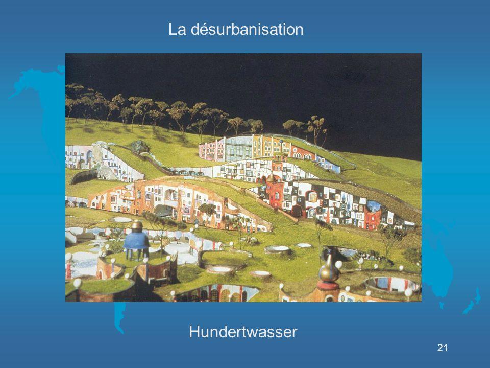 21 La désurbanisation Hundertwasser