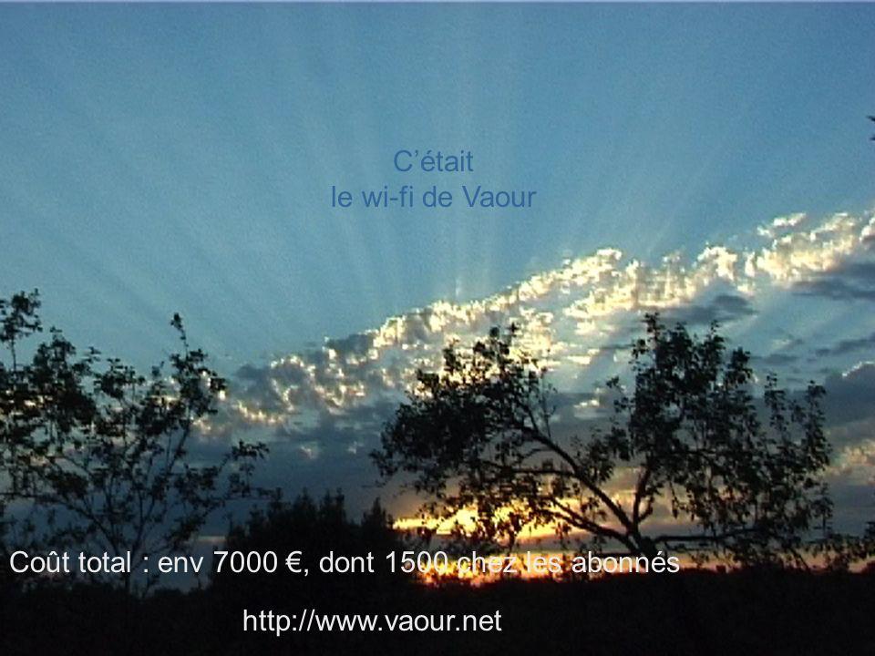 26 Coût total : env 7000, dont 1500 chez les abonnés Cétait le wi-fi de Vaour http://www.vaour.net