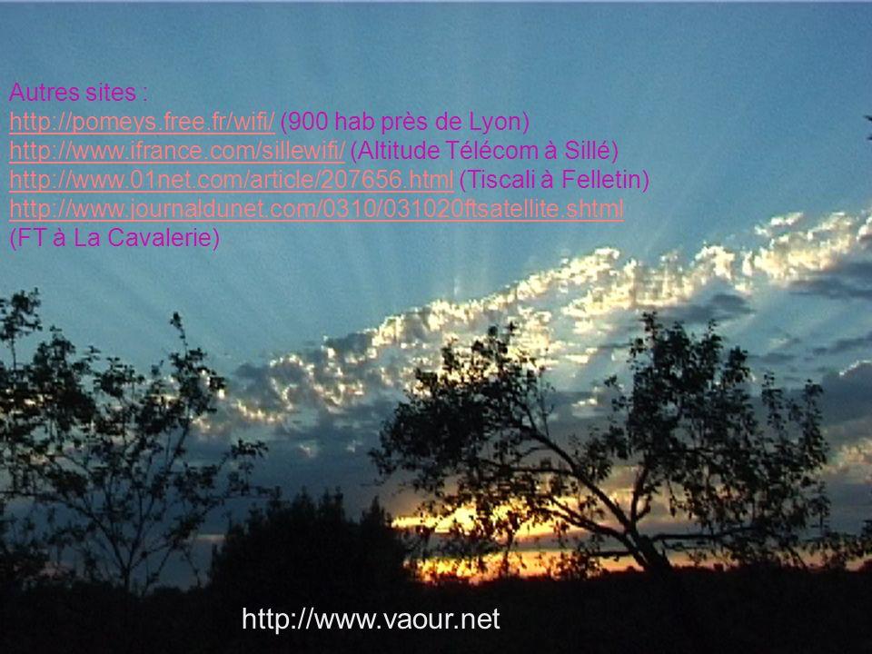 27 Autres sites : http://pomeys.free.fr/wifi/http://pomeys.free.fr/wifi/ (900 hab près de Lyon) http://www.ifrance.com/sillewifi/http://www.ifrance.com/sillewifi/ (Altitude Télécom à Sillé) http://www.01net.com/article/207656.htmlhttp://www.01net.com/article/207656.html (Tiscali à Felletin) http://www.journaldunet.com/0310/031020ftsatellite.shtml (FT à La Cavalerie) http://www.vaour.net
