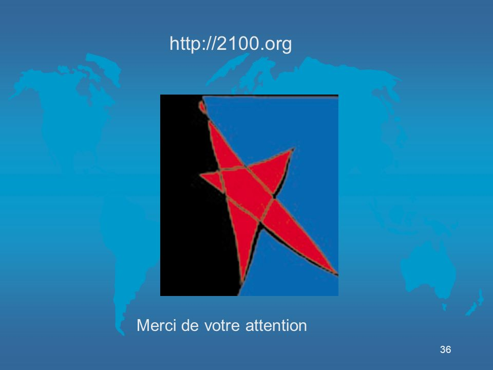 36 http://2100.org Merci de votre attention