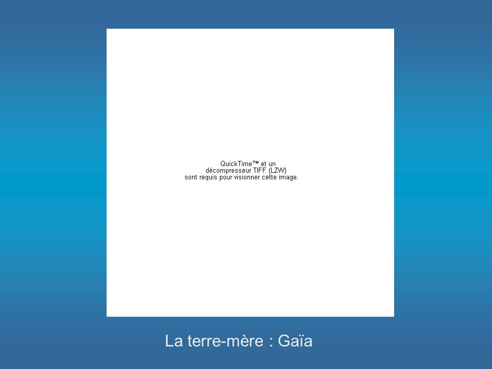 La terre-mère : Gaïa