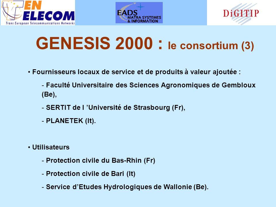 Fournisseurs locaux de service et de produits à valeur ajoutée : - Faculté Universitaire des Sciences Agronomiques de Gembloux (Be), - SERTIT de l Université de Strasbourg (Fr), - PLANETEK (It).