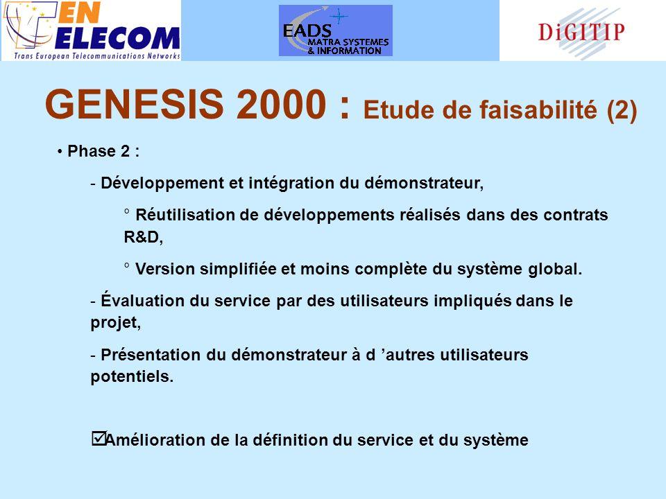 Phase 2 : - Développement et intégration du démonstrateur, ° Réutilisation de développements réalisés dans des contrats R&D, ° Version simplifiée et moins complète du système global.