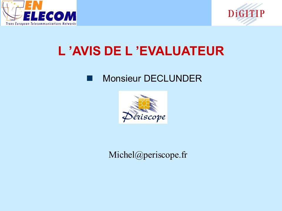 L AVIS DE L EVALUATEUR Monsieur DECLUNDER Michel@periscope.fr