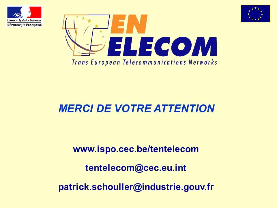 MERCI DE VOTRE ATTENTION www.ispo.cec.be/tentelecom tentelecom@cec.eu.int patrick.schouller@industrie.gouv.fr