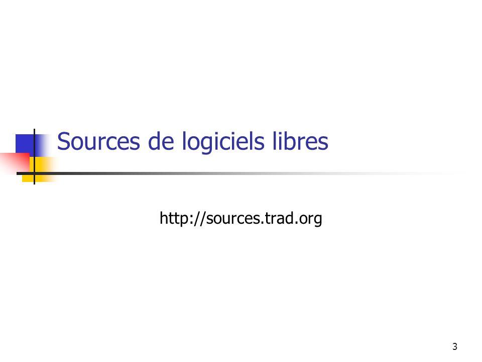 3 Sources de logiciels libres http://sources.trad.org