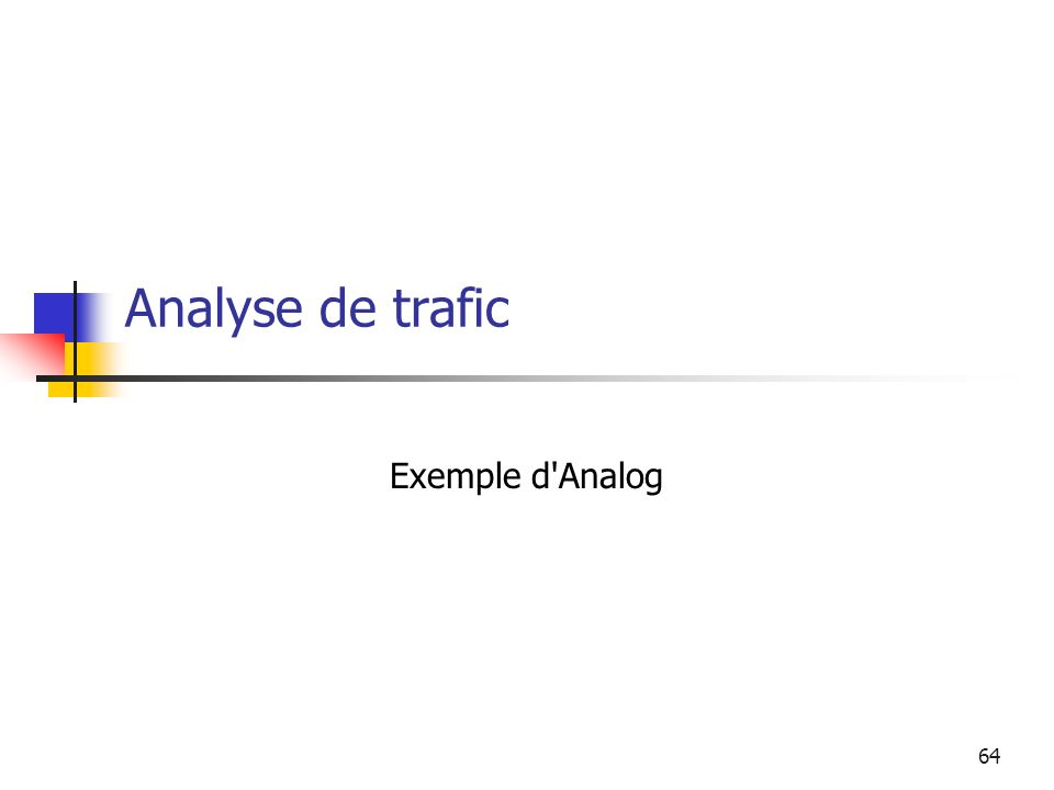 64 Analyse de trafic Exemple d Analog