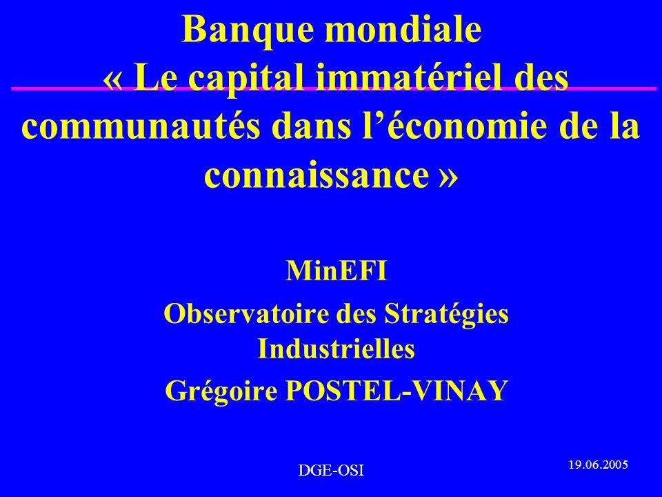 DGE-OSI Banque mondiale « Le capital immatériel des communautés dans léconomie de la connaissance » MinEFI Observatoire des Stratégies Industrielles G