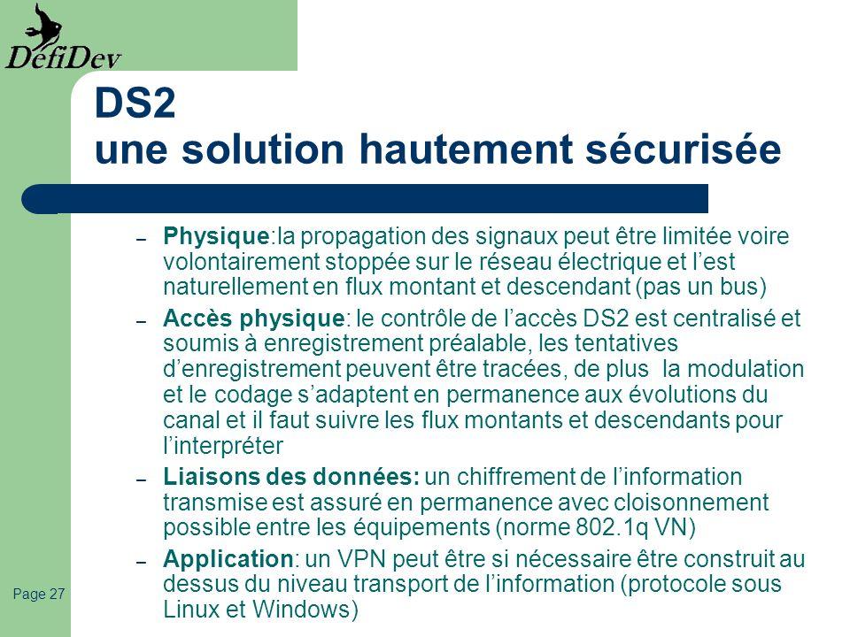 Page 27 DS2 une solution hautement sécurisée – Physique:la propagation des signaux peut être limitée voire volontairement stoppée sur le réseau électr