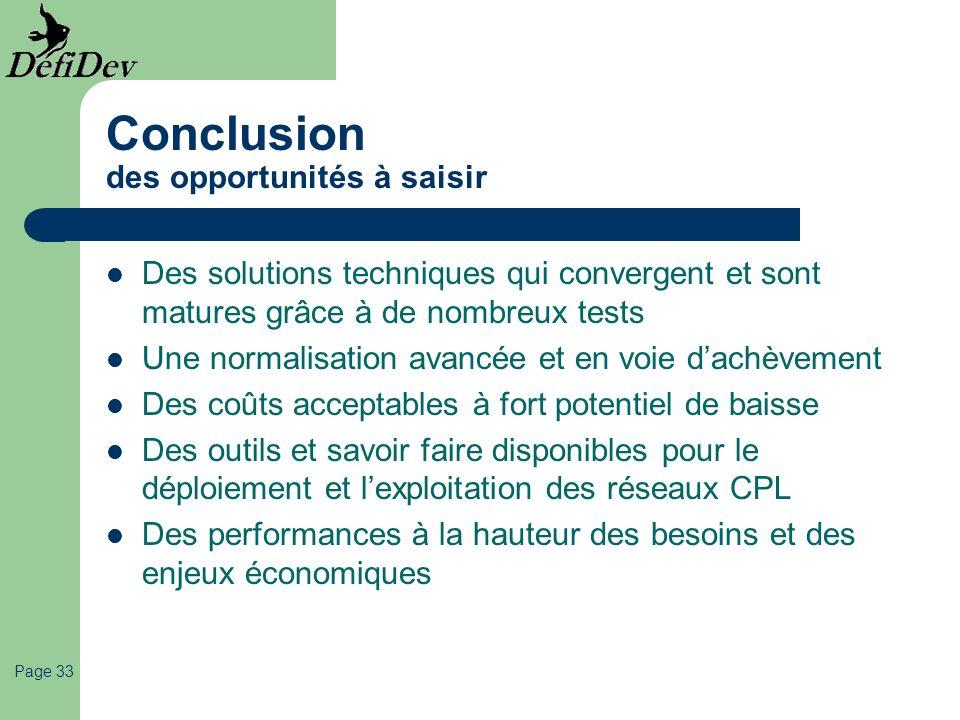 Page 33 Conclusion des opportunités à saisir Des solutions techniques qui convergent et sont matures grâce à de nombreux tests Une normalisation avanc