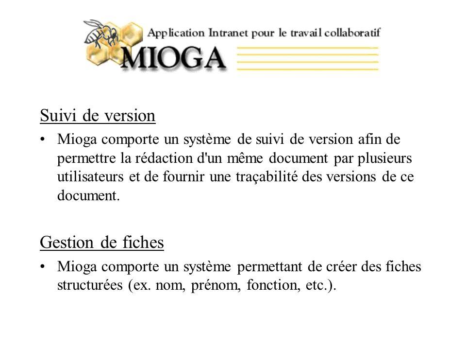Agenda partagé –Mioga permet la gestion d agendas individuels, d agendas de groupe et la gestion de ressources partagées (ex.
