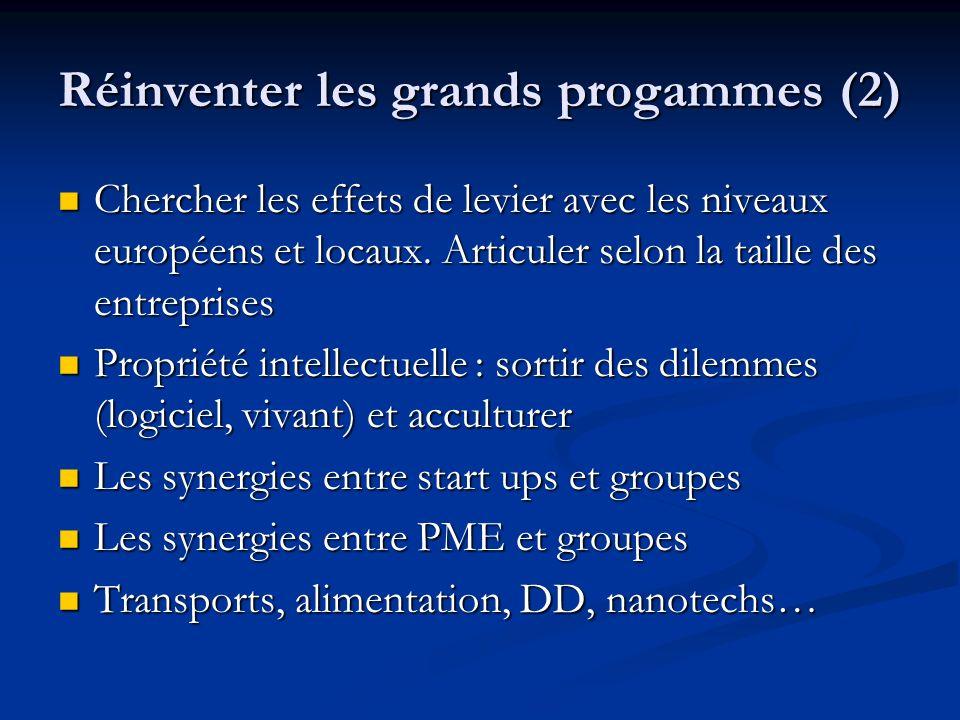 Réinventer les grands progammes (2) Chercher les effets de levier avec les niveaux européens et locaux.