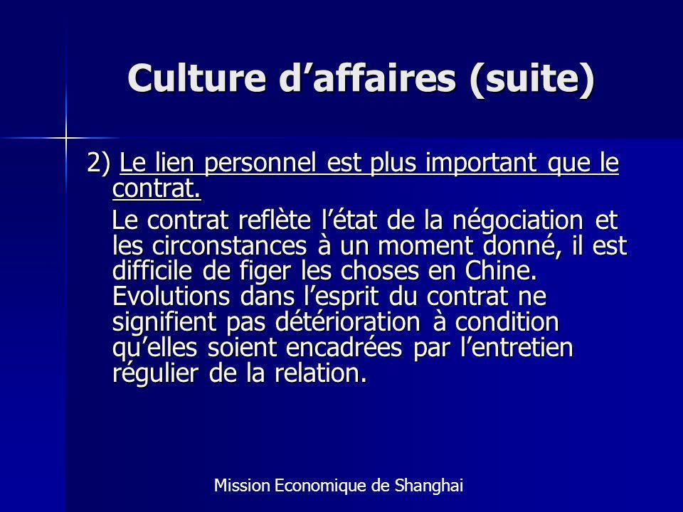 Culture daffaires (suite) 2) Le lien personnel est plus important que le contrat.