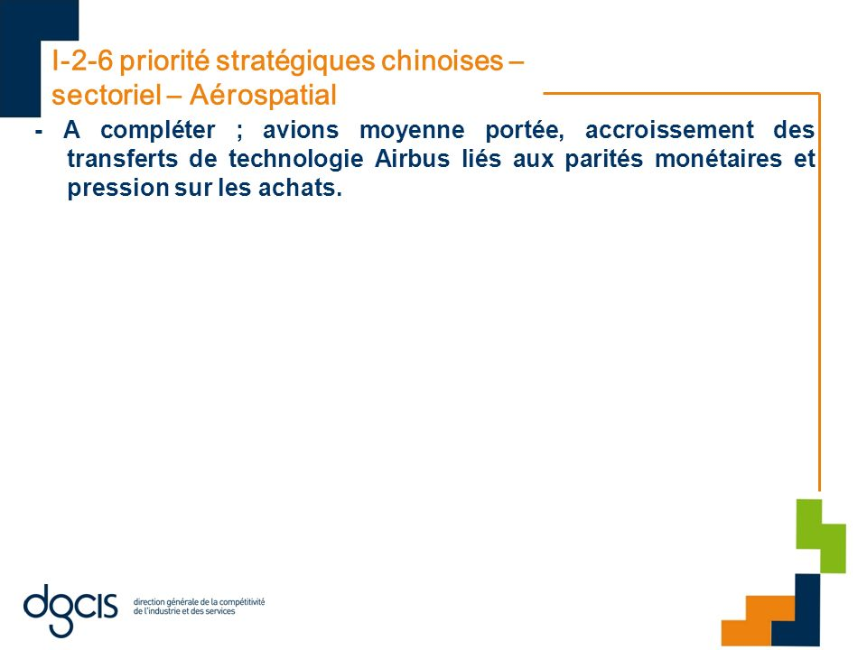 I-2-6 priorité stratégiques chinoises – sectoriel – Aérospatial - A compléter ; avions moyenne portée, accroissement des transferts de technologie Air
