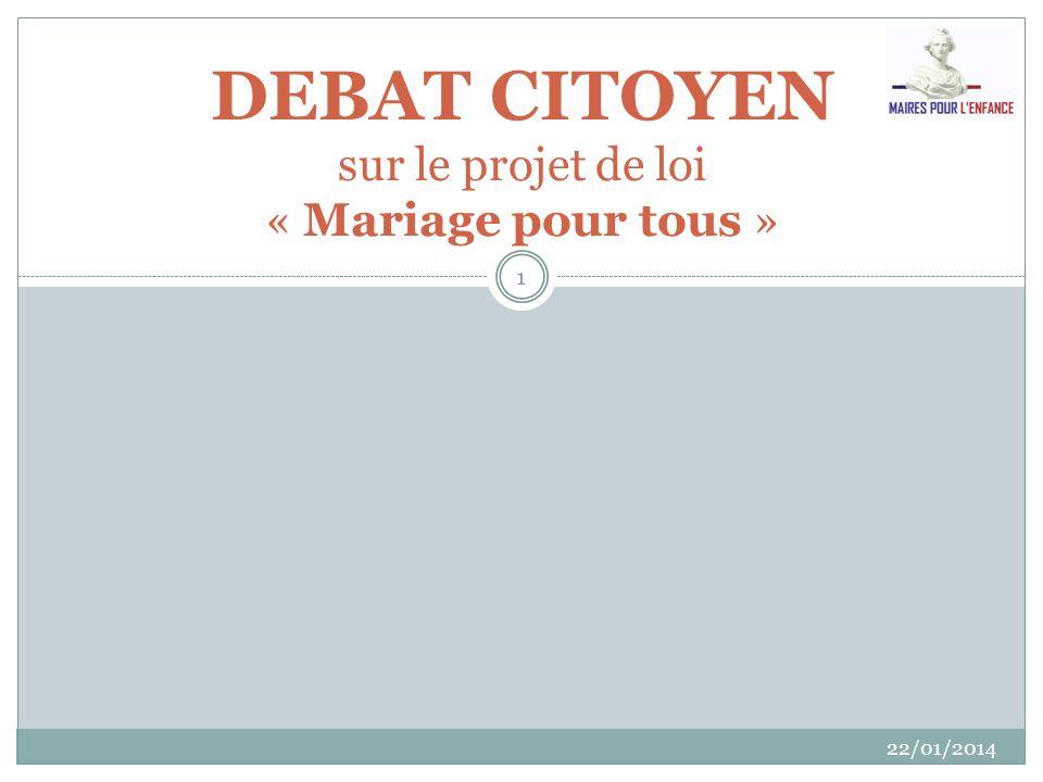 DEROULEMENT 22/01/2014 2 Le sens des mots Ce que le « mariage pour tous » implique Revue des arguments en faveur du « mariage pour tous »