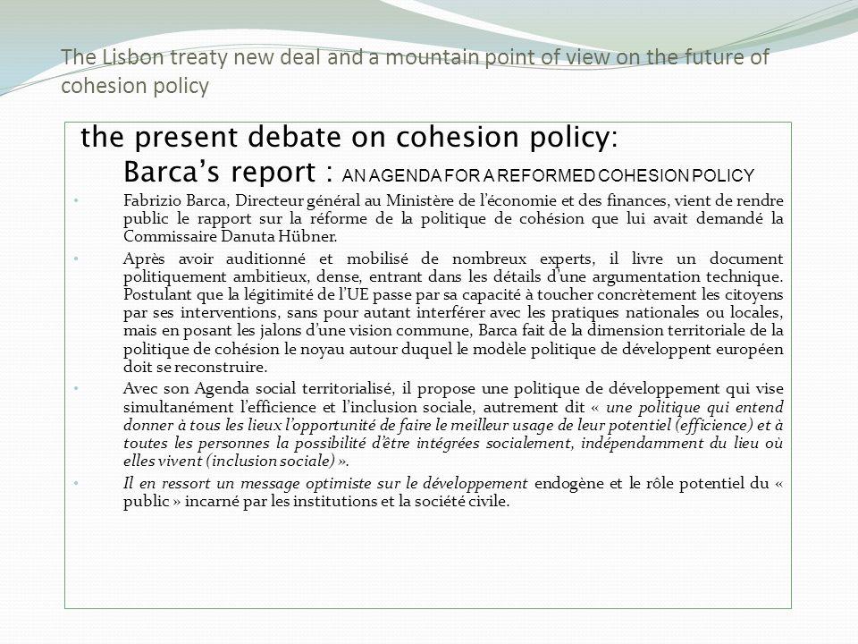 the present debate on cohesion policy: Barcas report : AN AGENDA FOR A REFORMED COHESION POLICY Fabrizio Barca, Directeur général au Ministère de léco