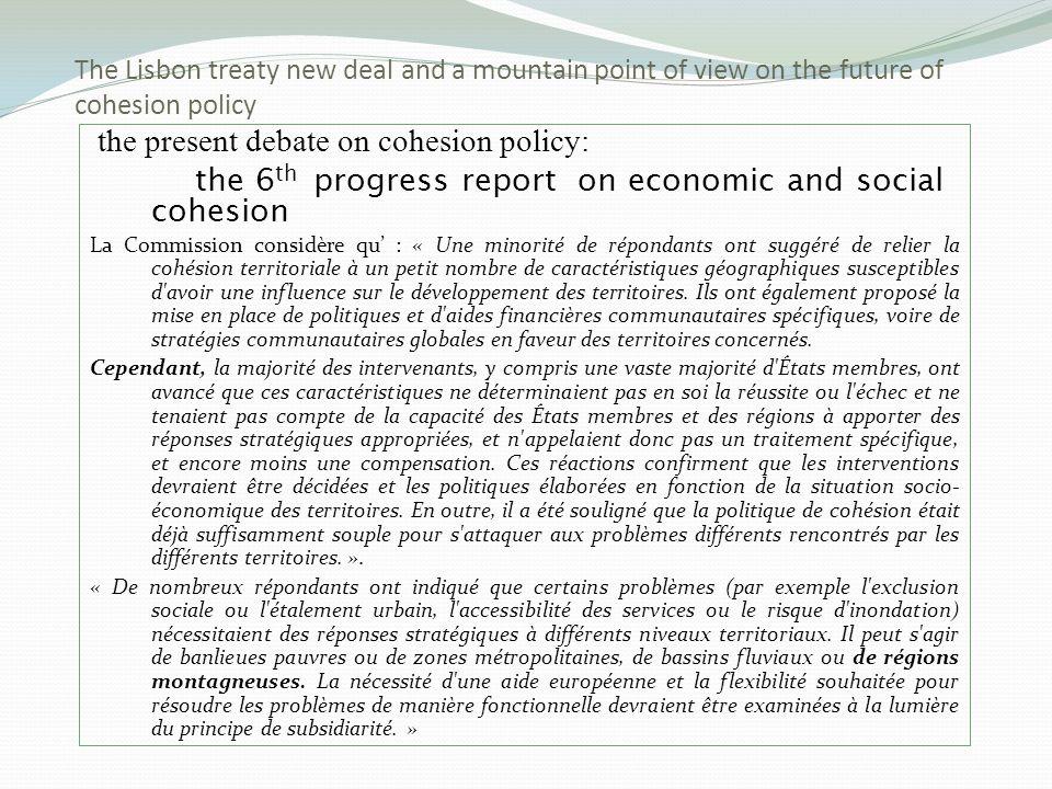 the present debate on cohesion policy: the 6 th progress report on economic and social cohesion La Commission considère qu : « Une minorité de réponda