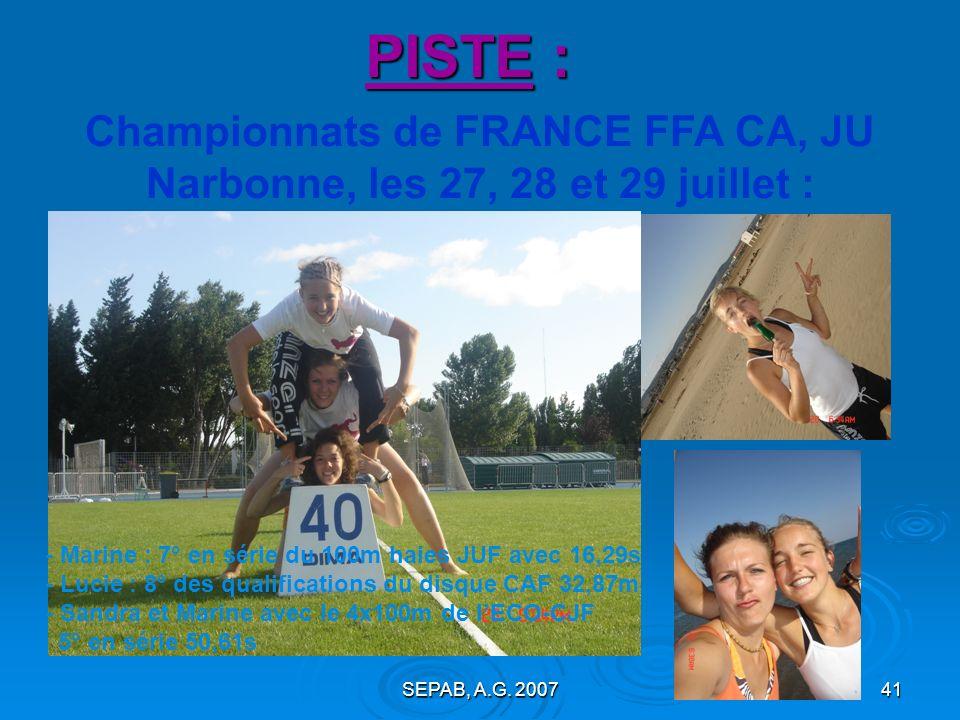 SEPAB, A.G. 200740 Championnats Interrégionaux CA, JU Tours, 07 et 08 juillet : PISTE : On prend les mêmes … Lucie championne interrégionale 36,76m Ma