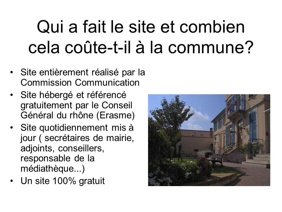 Qui a fait le site et combien cela coûte-t-il à la commune? Site entièrement réalisé par la Commission Communication Site hébergé et référencé gratuit