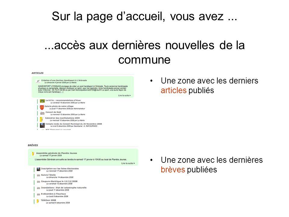 Sur la page daccueil, vous avez......accès aux dernières nouvelles de la commune Une zone avec les derniers articles publiés Une zone avec les dernièr