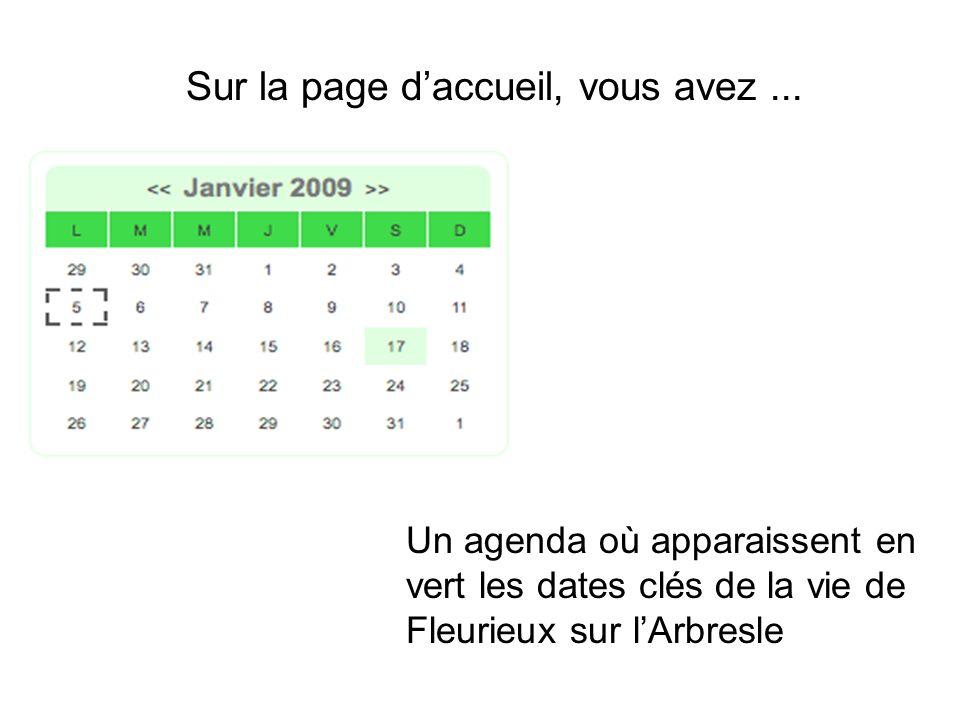 Un agenda où apparaissent en vert les dates clés de la vie de Fleurieux sur lArbresle Sur la page daccueil, vous avez...
