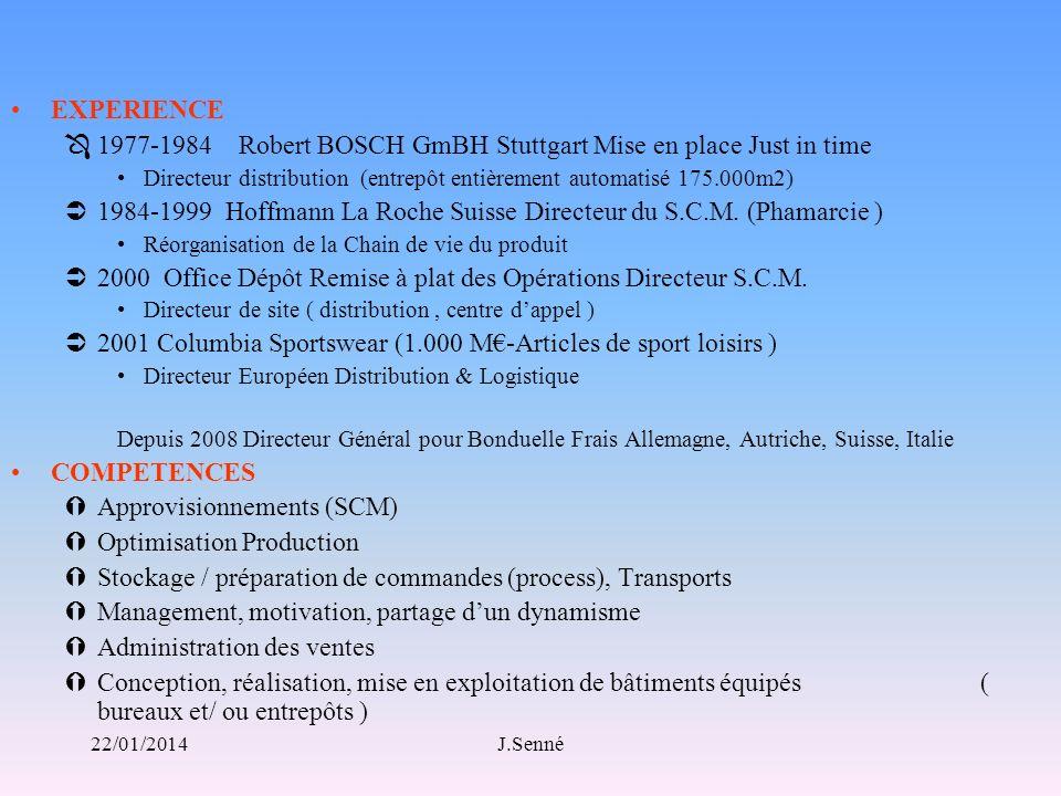 J.Senné EXPERIENCE Ô1977-1984 Robert BOSCH GmBH Stuttgart Mise en place Just in time Directeur distribution (entrepôt entièrement automatisé 175.000m2