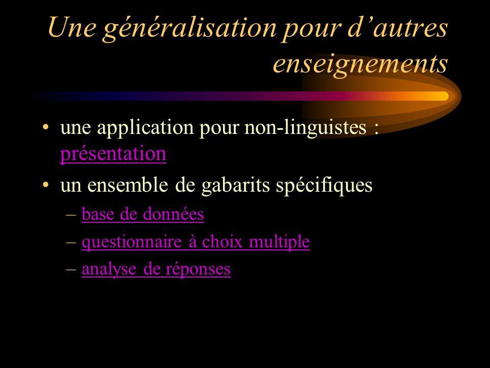 Une généralisation pour dautres enseignements une application pour non-linguistes : présentation présentation un ensemble de gabarits spécifiques –bas