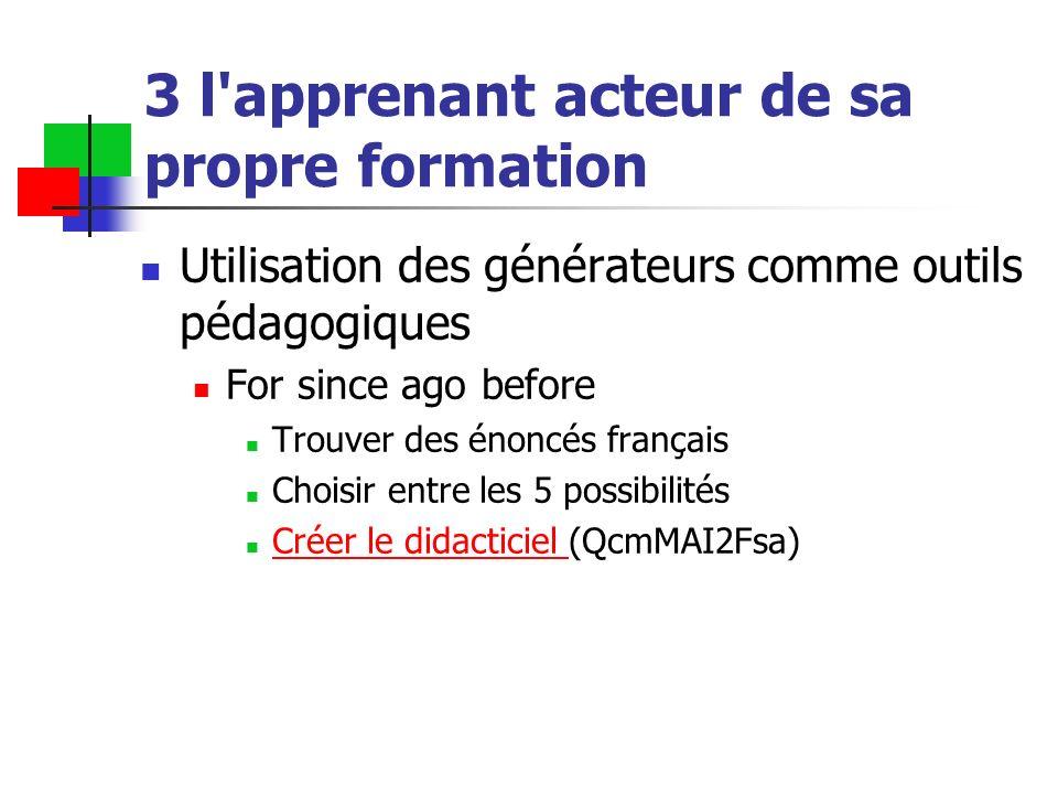 3 l'apprenant acteur de sa propre formation Utilisation des générateurs comme outils pédagogiques For since ago before Trouver des énoncés français Ch