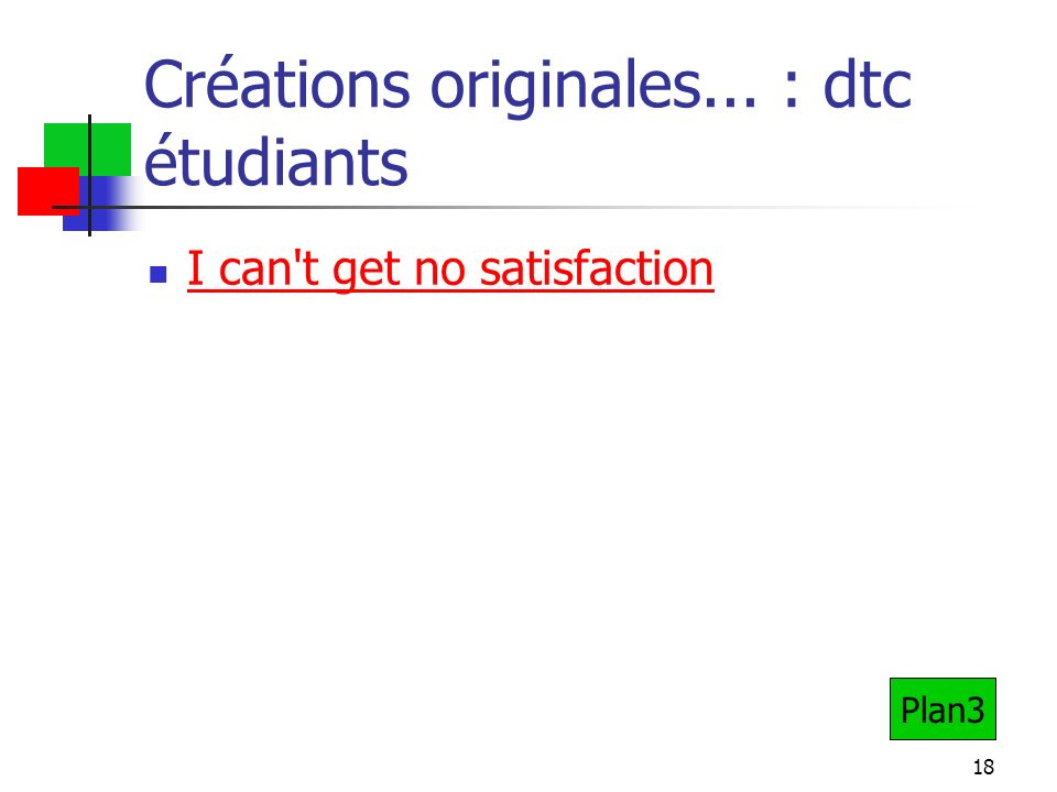 18 Créations originales... : dtc étudiants I can t get no satisfaction Plan3